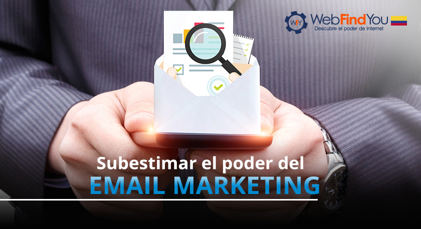 Subestimar el Poder del Email Marketing
