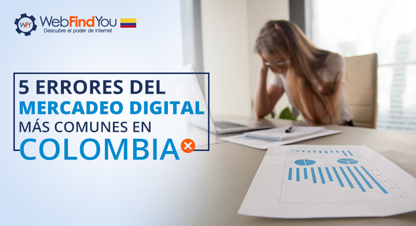 5 Errores Más Comunes de Mercadeo Digital en Colombia