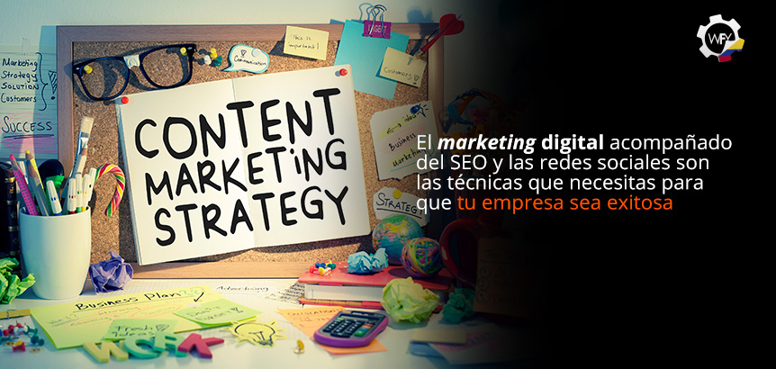 Marketing Digital Acompañado del SEO son Técnicas que Necesitas Para que tu Empresa sea Exitosa