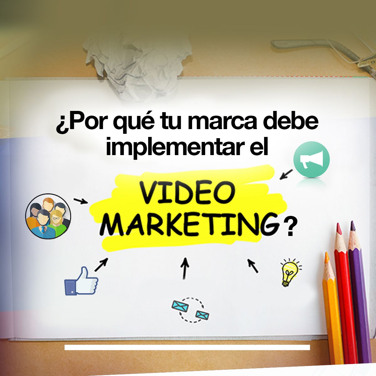 ¿Por qué tu marca debe implementar el video marketing?