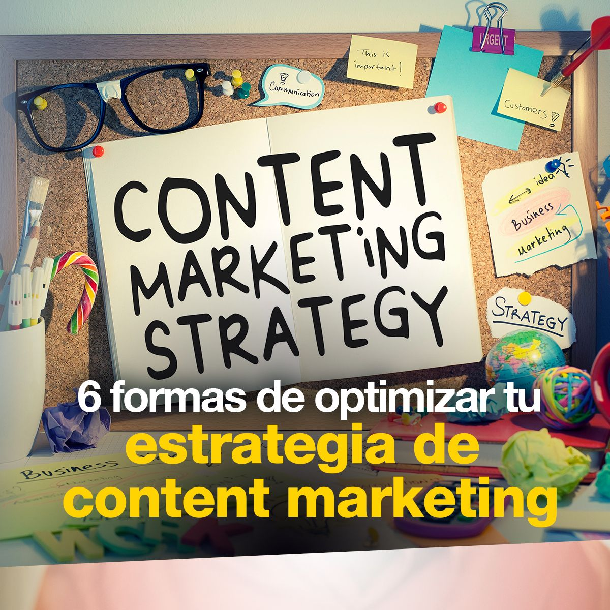 6 formas de optimizar tu estrategia de content marketing