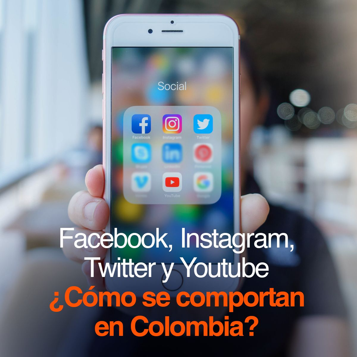 Facebook, Instagram, Twitter y Youtube ¿Cómo se comportan en Colombia?