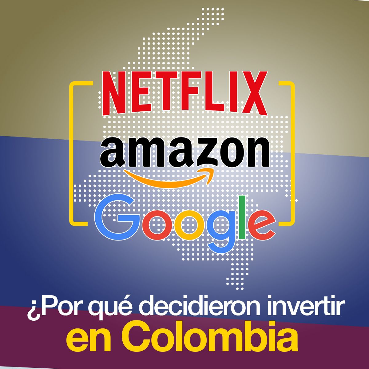 Netflix, Amazon y Google ¿Por qué decidieron invertir en Colombia?